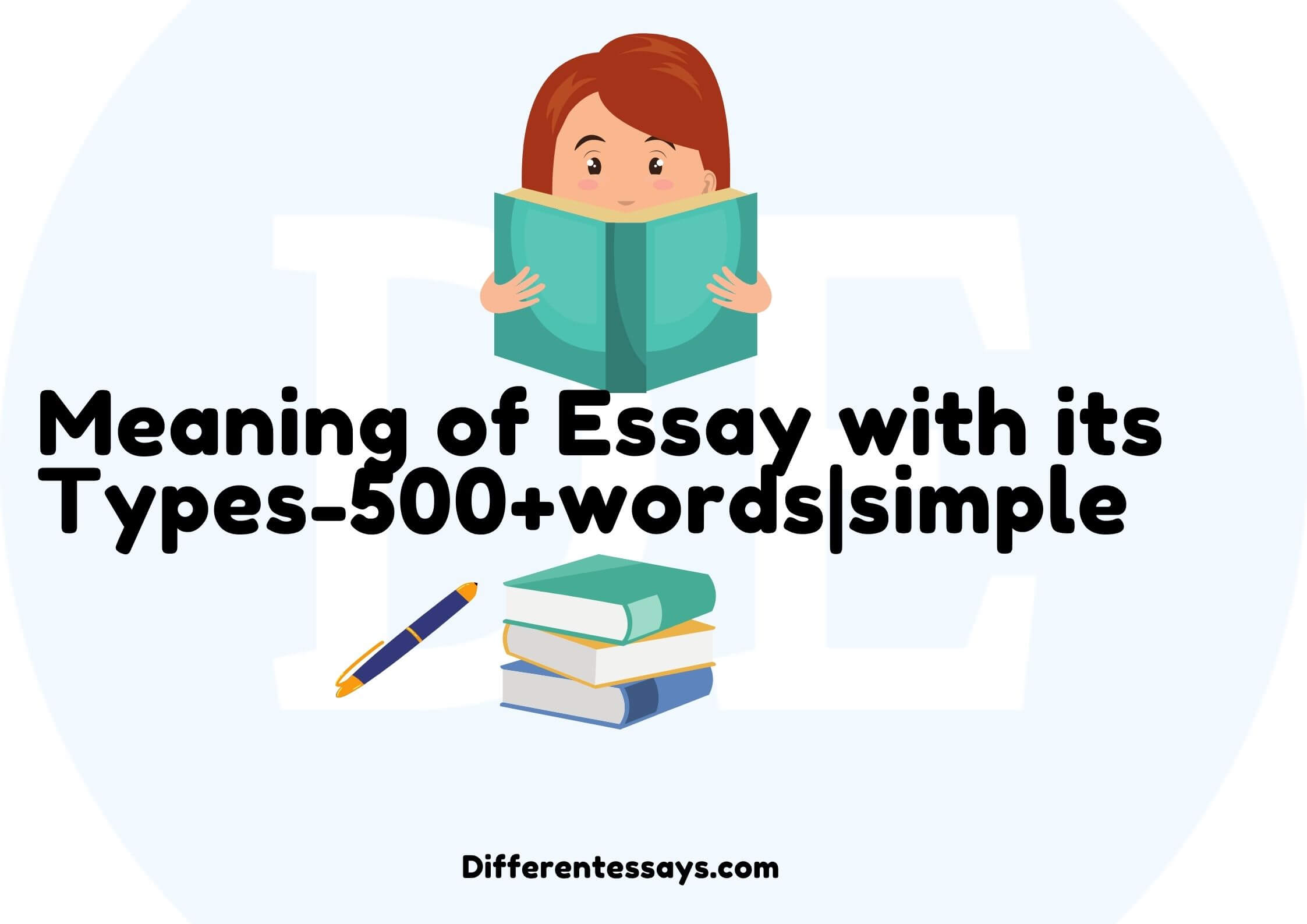 Meaning of Essay with its Types-500+words|simple